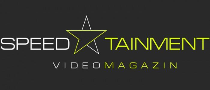 Videomagazin SPEEDTAINMENT – Neues Videoportal für Speedfans